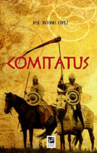 Comitatus (La caída de Roma nº 1) por José Antonio López