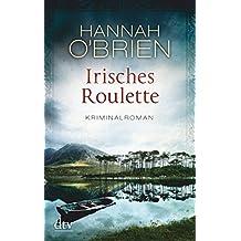 Irisches Roulette  Bd. 2: Kriminalroman