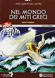Nel mondo dei miti greci. Con CD Audio. Con espansione online