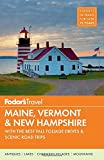 Fodor's Maine, Vermont & New Hampshire: with the Best Fall Foliage Drives & Scenic Road Trips (Full-color Travel Guide, Band 14)