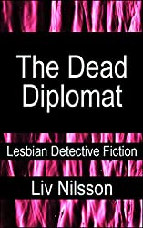 The Dead Diplomat: Lesbian Detective Fiction (An Inspector Greco Mystery)