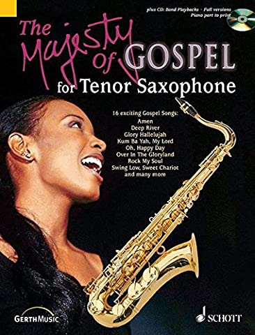 The Majesty of Gospel: 16 beliebte Gospelsongs. Tenor-Saxophon; Klavier ad lib.. Ausgabe mit CD.
