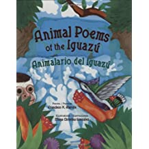 Animal Poems of the Iguazu: Animalario Del Iguazu: 0