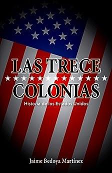 Las trece colonias: Historia de los Estados Unidos eBook