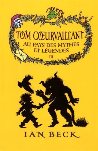 Tom Coeurvaillant, Tome 3 : Au pays des mythes et légendes