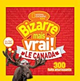 National Geographic Kids: Bizarre Mais Vrai! le Canada