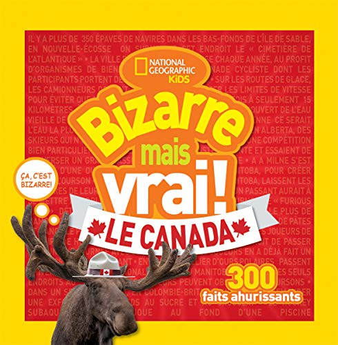 National Geographic Kids: Bizarre Mais Vrai! Le Canada par  (Broché - May 28, 2019)