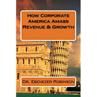 How Corporate America Amass Revenue & Growth