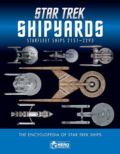 Star Trek Shipyards Star Trek Starships: 2151-2293 The Encyclopedia of Starfleet Ships (Star Trek Shipyards 1)