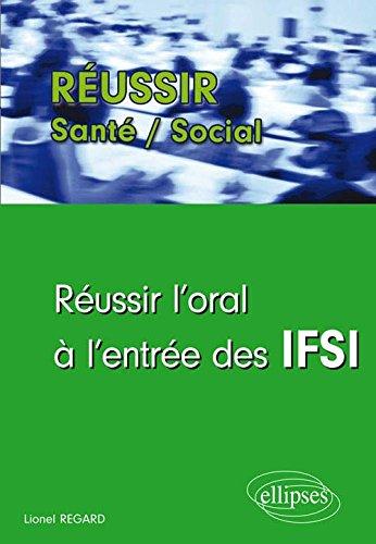 Réussir l'Oral à l'Entrée des IFSI