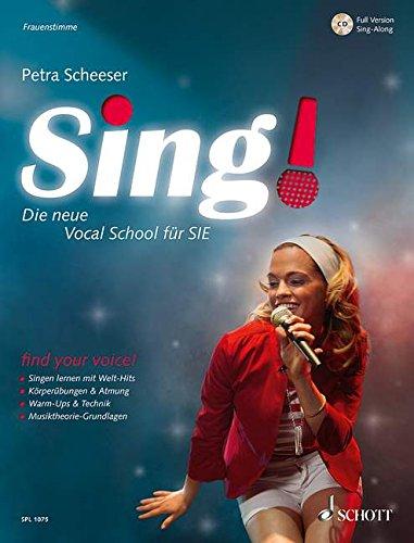 Sing!: Die neue Vocal School für SIE. Band 1. Frauenstimmen. Ausgabe mit CD. (Schott Pro Line)