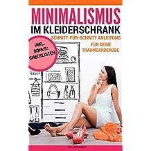 MINIMALISMUS: Kleiderschrank ausmisten, entrümpeln, aufräumen und organisieren. Minimalistischer Kleidungsstil minimalistische Garderobe in Form von Capsule Wardrobe