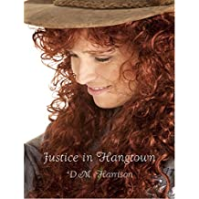 Justice in Hangtown (Going To See The Elephants Book 2)