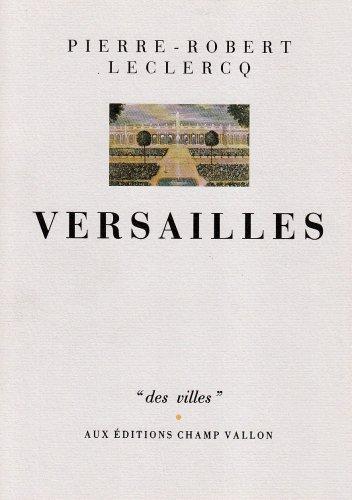 Versailles par Pierre-Robert Leclercq