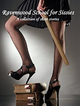 Ravenwood School for Sissies: A Collection of Short Stories (English Edition) par [Allison, Aimee, Dixon, Domina, Summers, Crystal]