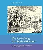 Image de Die Gründung der Stadt München: Eine spektakuläre Geschichte auf dem Prüfstand