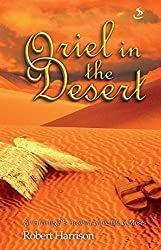 Oriel in the Desert: An Archangel's Account of the Life of Moses