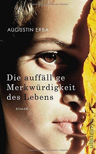 Buchseite und Rezensionen zu 'Die auffällige Merkwürdigkeit des Lebens' von Augustin Erba