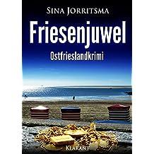 Friesenjuwel. Ostfrieslandkrimi (Mona Sander und Enno Moll ermitteln 7)