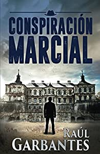 Conspiración Marcial par Raúl Garbantes