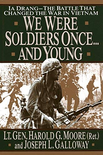 We Were Soldiers Once...And Young: Ia Drang The Battle That Changed the War in Vietnam by Harold G. Moore (1992-10-20)