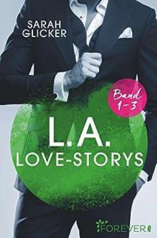 L.A. Love Storys Band 1-3: 3 Romane in einem Bundle