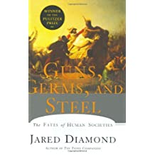 Guns, Germs, and Steel: The Fates of Human Societies by Jared Diamond (1997-01-30)