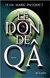 Le don de Qâ - Jean-Claude Lattès - 04/04/2001