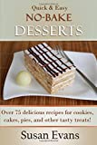 Best Gourmet Recipes - Quick & Easy No-Bake Desserts Cookbook: Over 75 Review