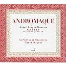 Gretry: Andromaque (Le Concert Spirituel/Niquet)