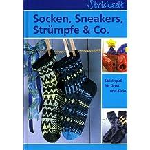Socken, Sneakers, Strümpfe & Co. Strickspaß für Groß und KLein. Illustriert