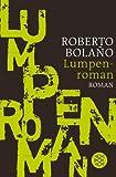 Lumpenroman von Roberto Bolaño