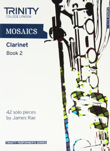 Mosaics Clarinet Book 2 (Trinity Performers Series)
