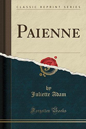 Paienne (Classic Reprint) por Juliette Adam