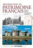 Architecture du patrimoine français : Abbayes, églises, cathédrales & châteaux