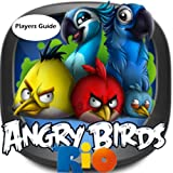 Angry Birds Rio: The Birds Pro Guide (English Edition)