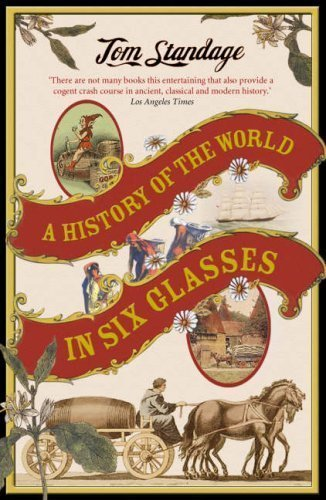 A History of the World in Six Glasses of Standage, Tom on 14 June 2007