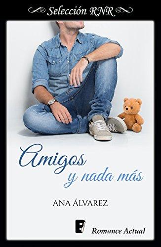 Amigos y nada más (Serie Amigos 5) de [Álvarez, Ana]