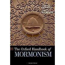 The Oxford Handbook of Mormonism (Oxford Handbooks)