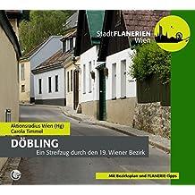 STADTFLANERIE Döbling: Ein Streifzug durch den 19. Bezirk (STADTFLANERIEN Wien)