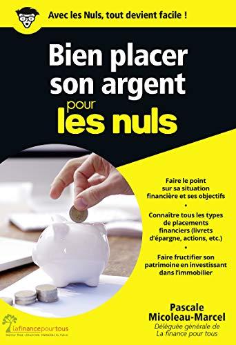 Bien placer son argent pour les Nuls, poche par Pascale MICOLEAU-MARCEL