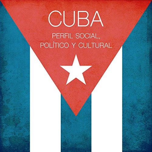 Cuba: Perfil social, político y cultural [Cuba: Social, Political and Cultural Profile]  Audiolibri