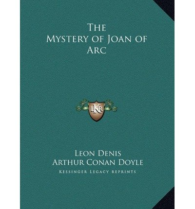 The Mystery of Joan of Arc the Mystery of Joan of Arc (Hardback) - Common