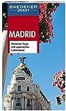Baedeker SMART Reiseführer Madrid: Perfekte Tage mit spanischer Lebenslust