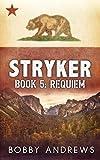 Stryker: Book 5: Requiem
