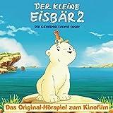 Der kleine Eisbär 2 - Das Original-Hörspiel zum Kinofilm