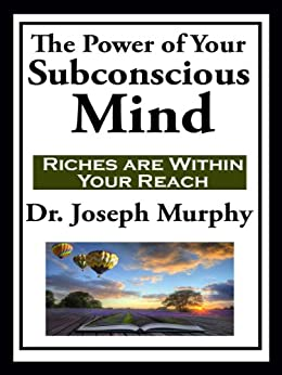 The Power of Your Subconscious Mind  (with linked TOC) by [Murphy, Joseph]