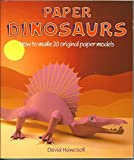 Paper Dinosaurs: How to Make 20 Original Paper Models by David Hawcock (1988-10-01)