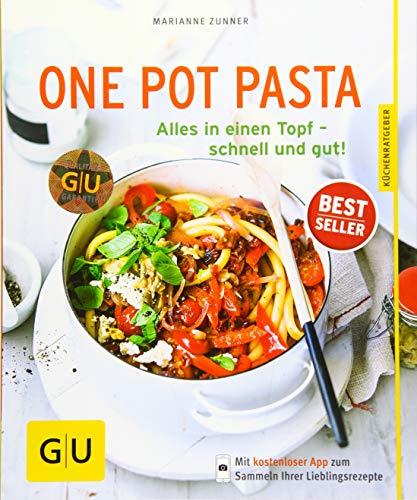 One Pot Pasta: Alles in einen Topf - schnell und gut! (GU KüchenRatgeber) (Die 100 Besten Pasta-rezepte)