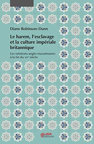 Harem, esclavage et culture impériale britannique: Les relations anglo-musulmanes à la fin du XIXe siècle